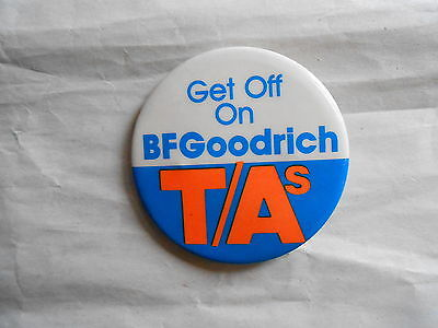 Vintage Get Off On BF Goodrich T/A All Terrain Tires Advertising Pinback Button