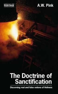 The Doctrine of Sanctification by A.W. Pink Paperback Book (English)