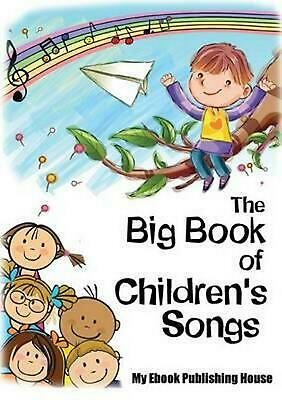 The Big Book of Children's Songs by Publishing House My Ebook (English) Paperbac