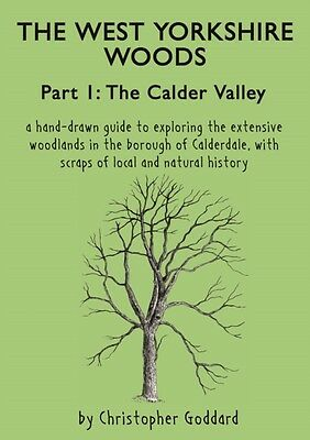 The West Yorkshire Woods, Part 1: The Calder Valley (Paperback), 9780995450202
