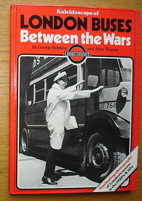 Kaleidoscope Of London Buses Between The Wars.Robbins & Thomas 1980.228 pictures