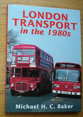 London Transport In The 1980s. Michael H.C. Baker. Ian Allan 2008. 96 pages