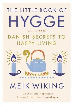 The Little Book of Hygge Danish Secrets to Happy Living Hardcover by Meik Wiking