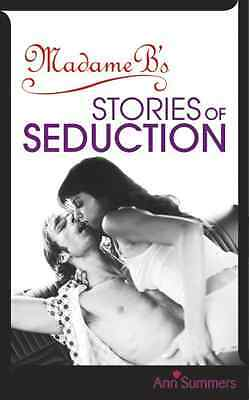 Madame B's Stories of Seduction - Summers ,  Ann NEW Paperback 5 Jul 2007