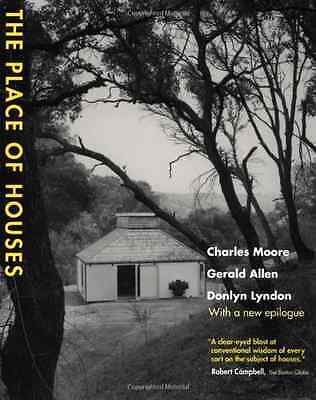 The Place of Houses - Paperback NEW Charles Moore 2001-05-04