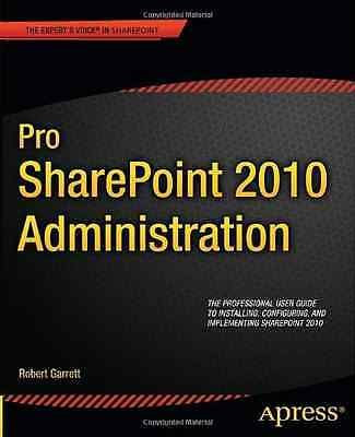Pro SharePoint 2010 Administration - Paperback NEW Rob Garrett 2011-11-08