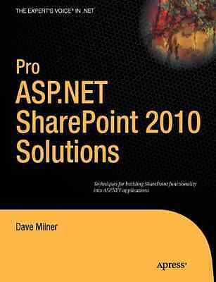Pro ASP.NET SharePoint 2010 Solutions: Techniques for B - Paperback NEW Milner,