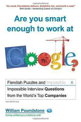 Are You Smart Enough to Work at Google? - Paperback NEW William Poundst 2012-04-