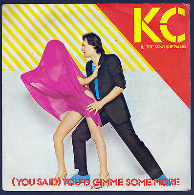 Kc & The Sunshine Band Disco 45 Giri (You Said) You' D Gimme Some More