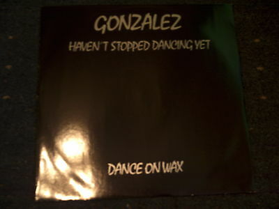 "Gonzalez-Haven't Stopped Dancing Yet 12"" Single"