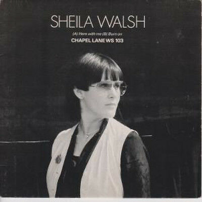 "SHEILA WALSH Here With Me 7"" VINYL B/w Burn On (ws103) Pic Sleeve UK Chapel La"