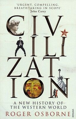 Civilization: A New History of the Western World (Paperback), Osb. 9780099526063