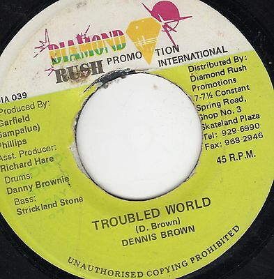 """"""" TROUBLED WORLD. """" dennis brown. DIAMOND RUSH PROMOTION 7in 1994."""