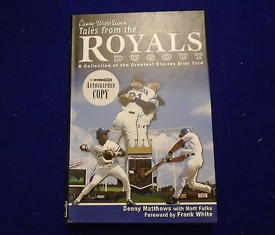 """Denny Matthews """"tales From The Royals Dugout"""" Kansas City Signed Auto Hc Book"""