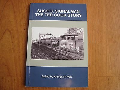 Sussex Signalman The Ted Cook Story 2011 Amberley Arundel Goring By Sea