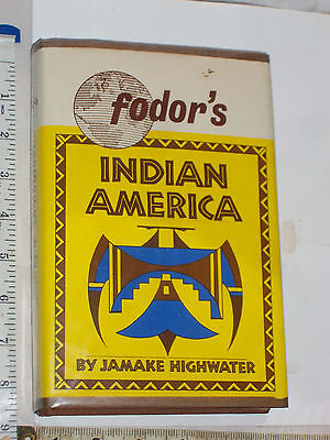 Rare Indain America Hard back book. By Jamake Highwater. Edited by Fodor's