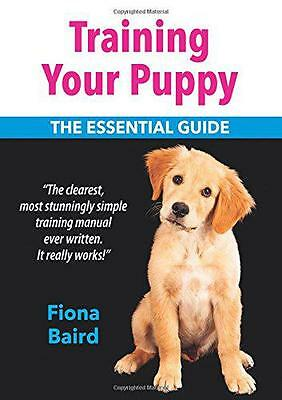 Training Your Puppy: The Essential Guide, Fiona Baird | Paperback Book | 9781906
