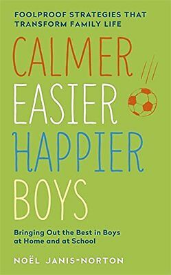 Calmer, Easier, Happier Boys: The revolutionary programme that transforms family