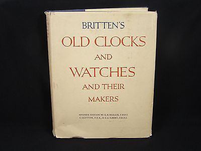 Britten's Old Clocks and Watches & Their Makers 1956 by Baille, Clutton, Ilbert