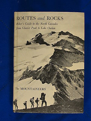Routes and rocks hikers guide to the North Cascades Glacier Peak to Lake Chelan