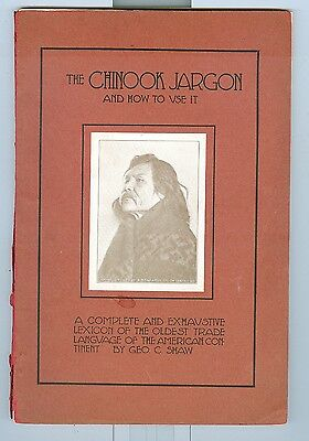 1909 The Chinook Indian Jargon and How To Use It