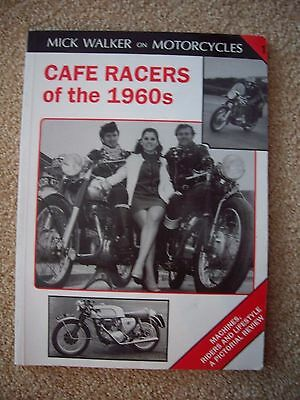 Mick Walker On Motorcycles - Cafe Racers Of The 1960S Book