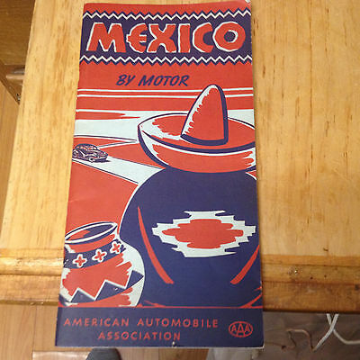 MEXICO BY MOTOR Guide Book w/ Maps- American Automobile Association, 1946