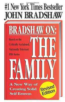 The Family: A New Way of Creating Solid Self-esteem - Paperback NEW Bradshaw, Jo