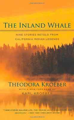 The Inland Whale: Nine Stories Retold from California I - Paperback NEW Theodora