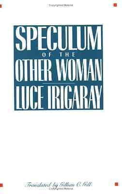 Speculum of the Other Woman - Paperback NEW Irigaray, Luce 1985-05-10