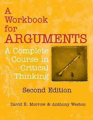 A Workbook for Arguments, Second Edition - Paperback NEW DavidR. Morrow  2015-11