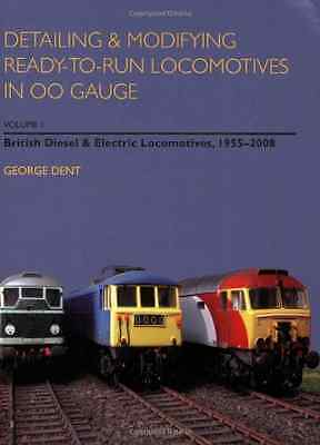 Detailing and Modifying Ready-to-Run Locomotives in 00  - Paperback NEW Dent, Ge