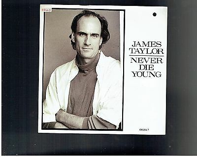 James Taylor Never Die Young Ps 45 1987