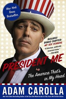 President Me: The America That's in My Head (Paperback), Carolla,. 9780062320414
