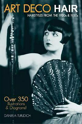Art Deco Hair: Hairstyles from the 1920s & 1930s by Daniela Turudich (English) P