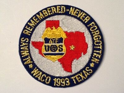 """Atf Waco Always Rememberd  Never Forgotten 1993Texas 3 """" Patch  New !!"""