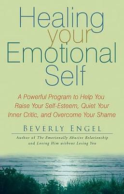 Healing Your Emotional Self: A Powerful Program to Help You Raise Your Self-est.