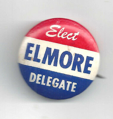 Elect Elmore Delegate Campaign Pin-Button Red Background
