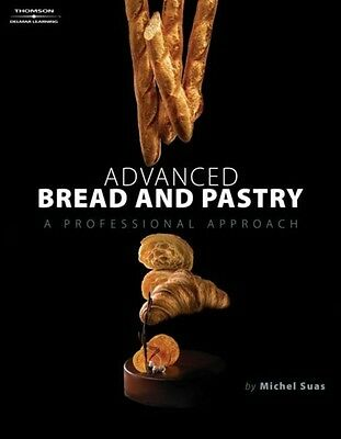 Advanced Bread and Pastry (Hardcover), Suas, Michel, 9781418011697
