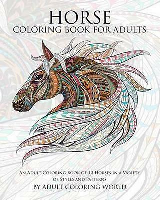 NEW Horse Coloring Book for Adults By Adult Coloring World Paperback