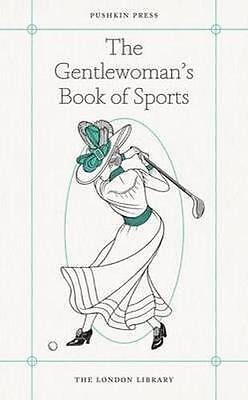 NEW The Gentlewoman's Book of Sports By  various Paperback Free Shipping