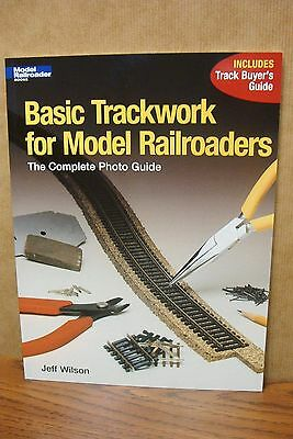 KALMBACH BOOK BASIC TRACKWORK for MODEL RAILROADERS The Complete Photo Guide
