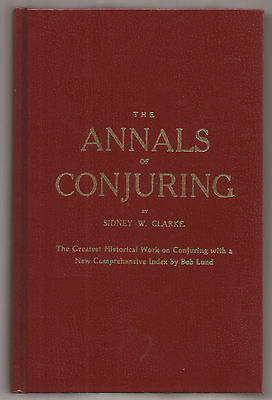 THE ANNALS OF CONJURING by Sydney W. Clarke with Index by Bob Lund