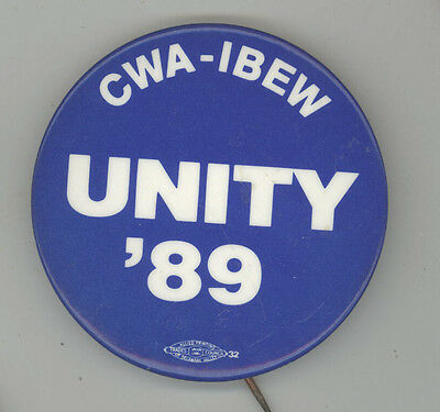 1989 UNITY Political PINBACK Pin BUTTON Badge TRADE Union LABOR CWA IBEW Workers