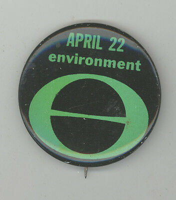 APRIL 22 ENVIRONMENT Political PINBACK Pin BUTTON Badge PROTEST Cause EARTH