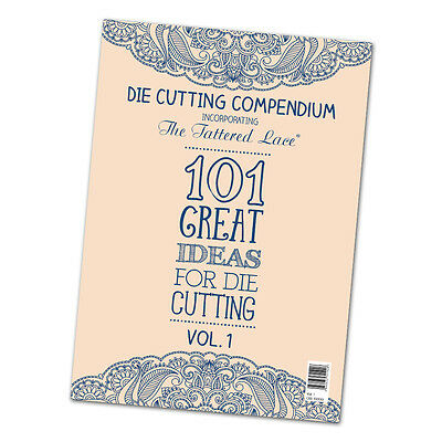 Tattered Lace Die Cutting Compendium Volume 1 - 101 ideas to inspire Free UK p&p