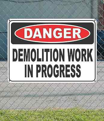 "DANGER Demolition Work In Progress - OSHA Safety SIGN 10"" x 14"""