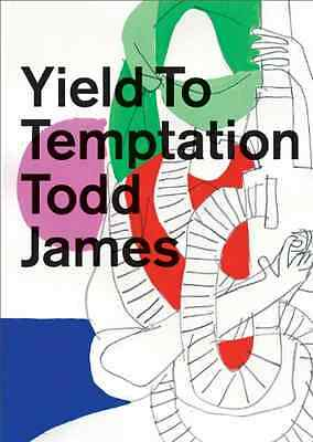 Yield to Temptation - Hardcover NEW James, Todd 2012-09-13