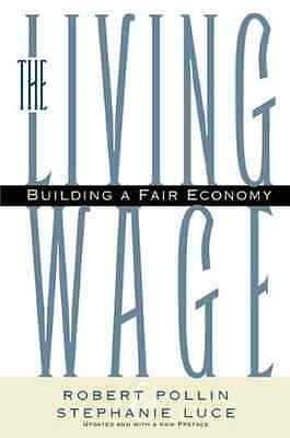 The Living Wage: Building a Fair Economy - Paperback NEW Pollin, Robert 2000-08
