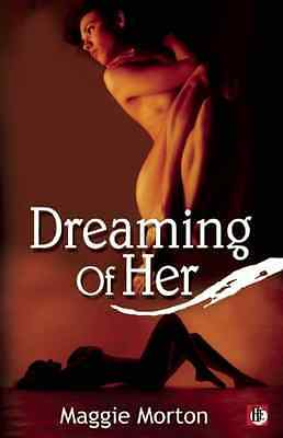 Dreaming of Her - Paperback NEW Maggie Morton 2012-10-18